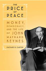 The Price of Peace: Money, Democracy, and the Life of John Maynard Keynes  eBook: Carter, Zachary D.: Amazon.co.uk: Kindle Store